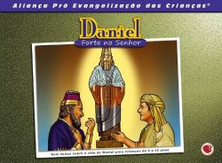 Daniel, Forte no Senhor