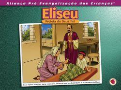 Eliseu, Profeta do Deus Fiel