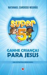 Super 5, Ganhe Crianças