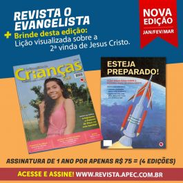 01 ano de Assinatura - O Evangelista de Crianças (edições 262 a 265)